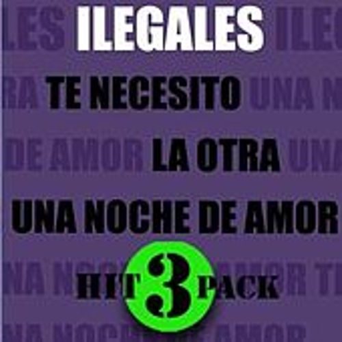 Te Necesito Hit Pack by Ilegales
