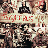 Play & Download Los Vaqueros Wild Wild Mixes by Various Artists | Napster