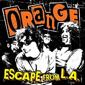 Play & Download Escape From La by Orange | Napster