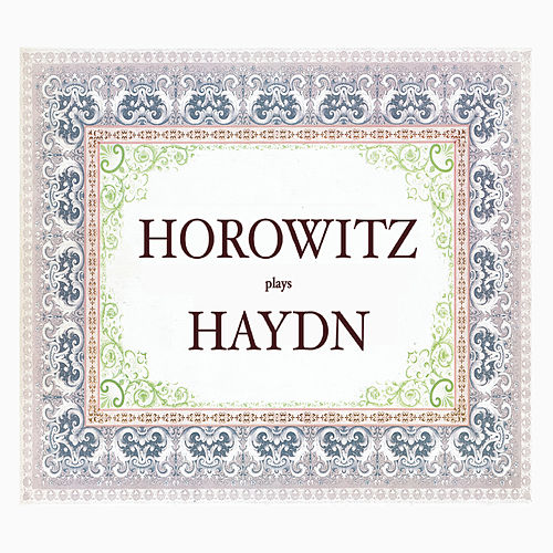 Play & Download Haydn: Piano Sonatas; Clementi: Piano Sonatas; Adagio sostenuto in F Major & Adagio in A minor (Volume 7) by Vladimir Horowitz | Napster