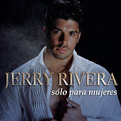 Play & Download Sólo para Mujeres by Jerry Rivera | Napster
