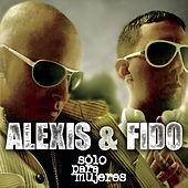 Play & Download Sólo para Mujeres by Alexis Y Fido | Napster