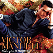 Play & Download Sólo para Mujeres by Víctor Manuelle | Napster