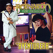 Play & Download Aventurera by Bernardo y sus Compadres | Napster