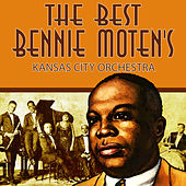 Play & Download The Best of Bennie Moten's Kansas City Orchestra by Bennie Moten | Napster