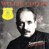 Play & Download Demasiado Corazon by Willie Colon | Napster