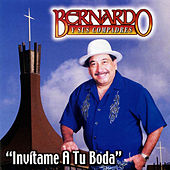 Play & Download Invitame a Tu Boda by Bernardo y sus Compadres | Napster