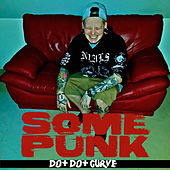 Play & Download Some Punk by Dot Dot Curve | Napster
