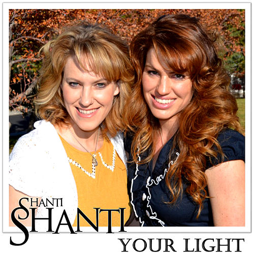 Play & Download Your Light by Shanti Shanti | Napster