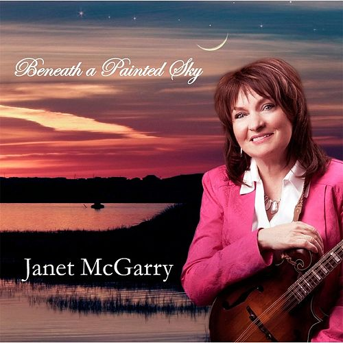 Beneath a Painted Sky by Janet Mcgarry