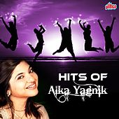 Hits of Alka Yagnik by Alka Yagnik