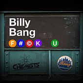 Play & Download F#@K U (feat. T Dot) by Billy Bang | Napster