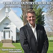Play & Download The Old Country Church by Mike Scott | Napster