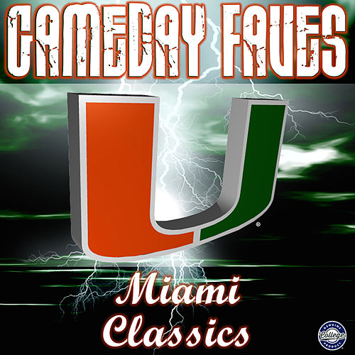 Hail to the Spirit of Miami U: Gameday Faves by University of Miami Band of the Hour