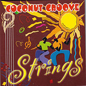 Play & Download Coconut Groove by The Strings | Napster