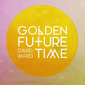 Golden Future Time by David Ward