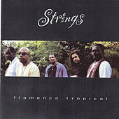 Play & Download Flamenco Tropical by The Strings | Napster