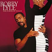 Play & Download The Power Of Touch by Bobby Lyle | Napster
