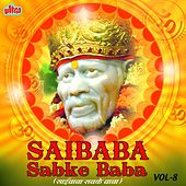Play & Download Saibaba Sabke Baba, Vol. 8 by Various Artists | Napster