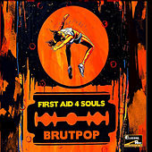 Brutpop by First Aid 4 Souls