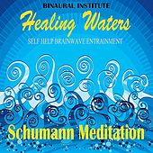 Schumann Meditation (Healing Waters: Self Help Brainwave Entrainment) by Binaural Institute