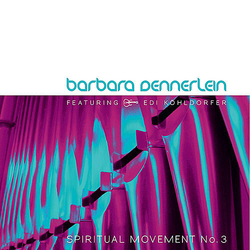 Play & Download Spiritual Movement No. 3 by Barbara Dennerlein | Napster