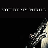 You're My Thrill von Various Artists
