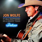 Play & Download It All Happened in a Honky Tonk (Deluxe Edition) by Jon Wolfe | Napster