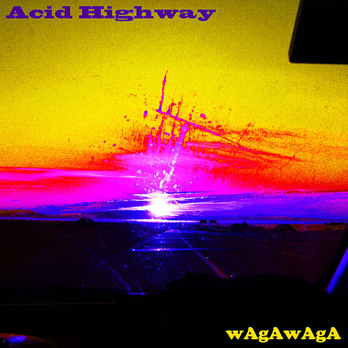 Play & Download Acid Highway by wAgAwAgA | Napster
