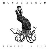 Figure It Out by Royal Blood