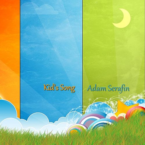 Kid's Song by Adam Serafin