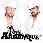 Play & Download Los Reyes de Arranque by Los Reyes De Arranque | Napster