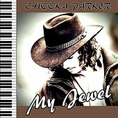 My Jewel by Chooka Parker