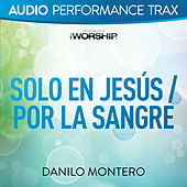 Play & Download Solo En Jesús / Por La Sangre (Audio Performance Trax) by Danilo Montero | Napster