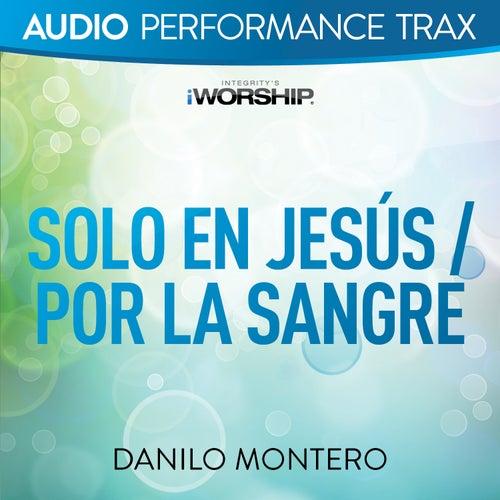 Solo En Jesús / Por La Sangre (Audio Performance Trax) by Danilo Montero