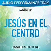 Play & Download Jesús En El Centro (Audio Performance Trax) by Danilo Montero | Napster