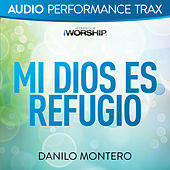 Play & Download Mi Dios Es Refugio (Audio Performance Trax) by Danilo Montero | Napster