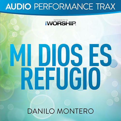 Play & Download Mi Dios Es Refugio (Audio Performance Trax) by Danilo Montero | Napster