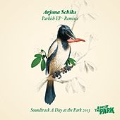 Play & Download Parkish EP - Remixes by Arjuna Schiks | Napster