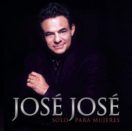 Sólo para Mujeres by Jose Jose