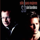 Play & Download Sólo para Mujeres by Sin Bandera | Napster