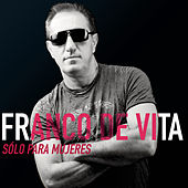 Play & Download Sólo para Mujeres by Franco De Vita | Napster