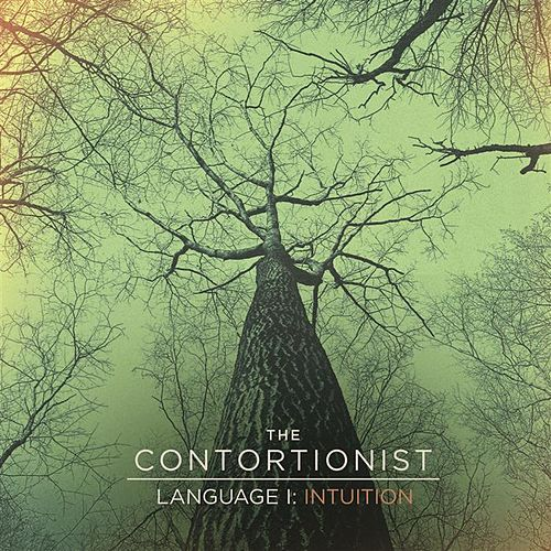 Play & Download Language I: Intuition by The Contortionist | Napster