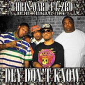 Dey Don't Know (feat. ZRO) - Single by Chris Ward
