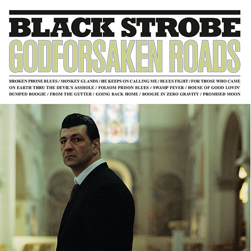Play & Download Godforsaken Roads by Black Strobe | Napster