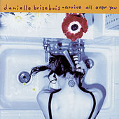 Play & Download Arrive All Over You by Danielle Brisebois | Napster