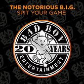 Play & Download Spit Your Game by The Notorious B.I.G. | Napster