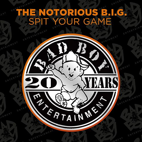 Spit Your Game by The Notorious B.I.G.