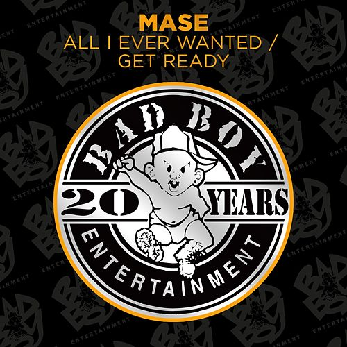 Play & Download All I Ever Wanted / Get Ready by Mase | Napster