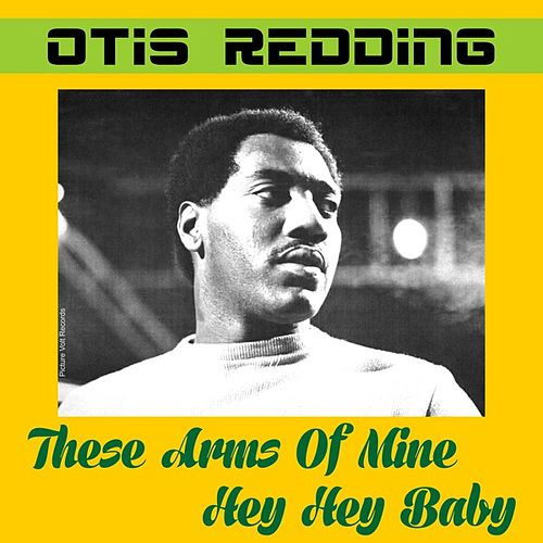 Play & Download These Arms of Mine by Otis Redding | Napster